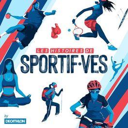 Show cover of Les Histoires de Sportif·ves by Decathlon.