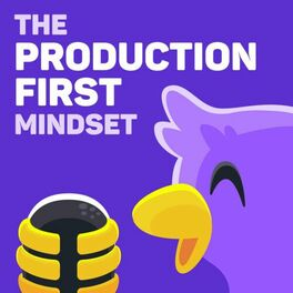 Show cover of The Production-First Mindset