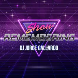 Show cover of Remembering Show By DJ Jorge Gallardo