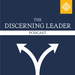 Show cover of The Discerning Leader Podcast
