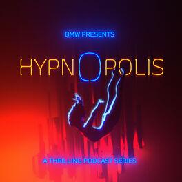 Show cover of HYPNOPOLIS   A BMW Original Podcast