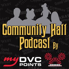 Show cover of Community Hall Podcast by My DVC Points