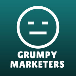 Show cover of The Grumpy Marketers - Two middle-aged nerds have moan...